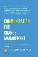 Communication For Change Management  Mastering Communication To Architect Change