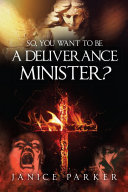 So, You Want To Be A Deliverance Minister?