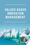 Values Based Innovation Management