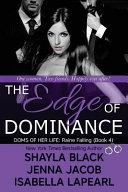 The Edge of Dominance