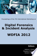 Proceedings Of The Seventh International Workshop On Digital Forensics And Incident Analysis Wdfia 2012  Book PDF