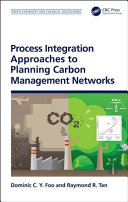 Process Integration Approaches to Planning Carbon Management Networks Book