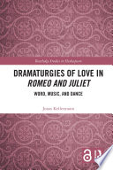 Dramaturgies of Love in Romeo and Juliet