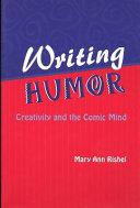 Writing Humor: Creativity and the Comic Mind