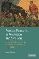 Russia s Peasants in Revolution and Civil War
