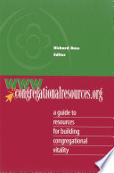 www.congregationalresources.org  : A Guide to Resources for Building Congregational Vitality