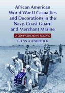 African American World War II Casualties and Decorations in the Navy  Coast Guard and Merchant Marine