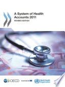 A System of Health Accounts 2011 Revised edition