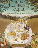 The New Jewish Holiday Cookbook