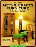 Classic Arts & Crafts Furniture You Can Build
