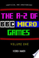 The A-Z of BBC Micro Games: Volume 1