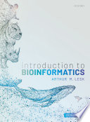"""Introduction to Bioinformatics"" by Arthur Lesk"