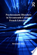 Psychosomatic Disorders in Seventeenth Century French Literature