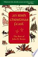 An Irish Christmas feast  : the best of John B. Keane