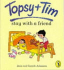 Topsy and Tim Stay with a Friend