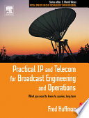 Practical IP and Telecom for Broadcast Engineering and Operations