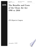 The benefits and costs of the Clean Air Act  1990 to 2010   EPA report to Congress