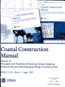 Coastal Construction Manual, Vol. 1, Principles and Practices of Planning, Siting, Designing, Constructing, and Maintaining Buildings in Coastal Areas, Edition 3, August 2005