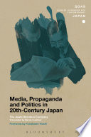 Media Propaganda And Politics In 20th Century Japan