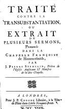 Traité Contre la Transsubstantiation, Extrait de Plusieurs Sermons