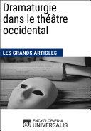 Dramaturgie dans le théâtre occidental (Les Grands Articles)