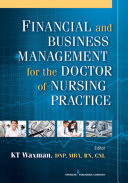 Financial and Business Management for the Doctor of Nursing Practice