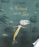 Mermaid and the Shoe  The