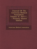Journal of the American Medical Association  Volume 37  Part 1      Primary Source Edition