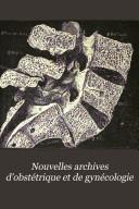 Nouvelles archives d'obstétrique et de gynécologie
