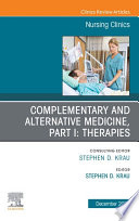 Complementary and Alternative Medicine  Part I  Therapies  An Issue of Nursing Clinics  E Book Book