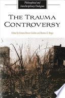 Trauma Controversy, The