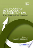 The Evolution of European Competition Law  : Whose Regulation, Which Competition?