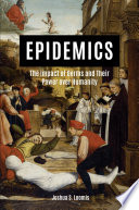 """""""Epidemics: The Impact of Germs and Their Power Over Humanity"""" by Joshua S. Loomis"""