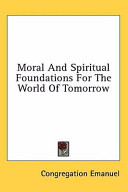 Moral and Spiritual Foundations for the World of Tomorrow