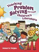 Teaching Problem Solving Through Children s Literature