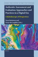 Authentic Assessment and Evaluation Approaches and Practices in a Digital Era