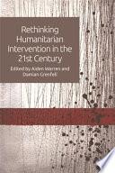 Rethinking Humanitarian Intervention in the 21st Century