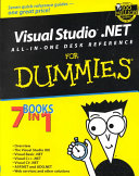 Visual studio .NET all-in-one desk reference for dummies