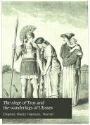 The Siege of Troy and the Wanderings of Ulysses