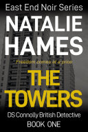 The Towers: East End Noir Series - Book One