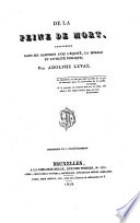 De La Peine De Mort Consid R E Dans Ses Rapports Avec L Quit La Morale Et L Utilit Publique