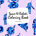 Space N Robots Coloring Book for Kids  8 5x8 5 Coloring Book   Activity Book