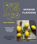 José Pizarro's Spanish Flavours by José Pizarro