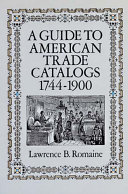 A Guide to American Trade Catalogs  1744 1900