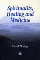 Spirituality, Healing and Medicine