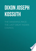 The Vanishing Race  The Last Great Indian Council