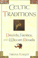 Celtic Traditions Druids Faeries And Wiccan Rituals Sirona Knight Google Books