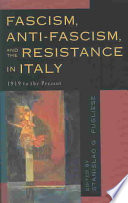 Fascism, Anti-fascism, and the Resistance in Italy