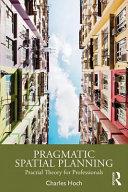 Pragmatic Spatial Planning