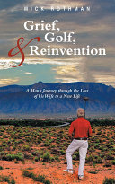 Grief  Golf  and Reinvention